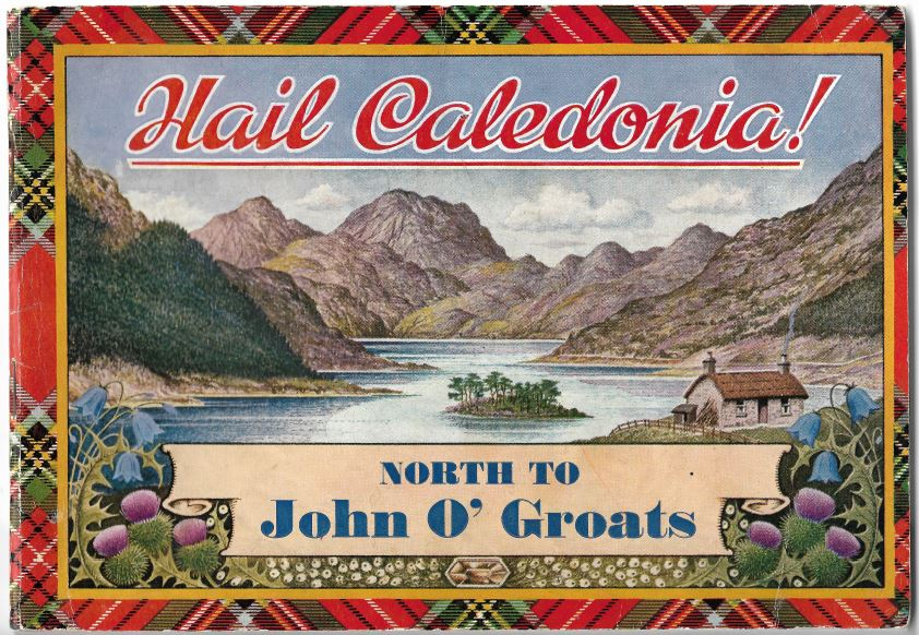 "Front cover of tourist brochure ""Hail Caledonia: North to John o' Groats"" published by J. B. White, Dunbee, 1940s."