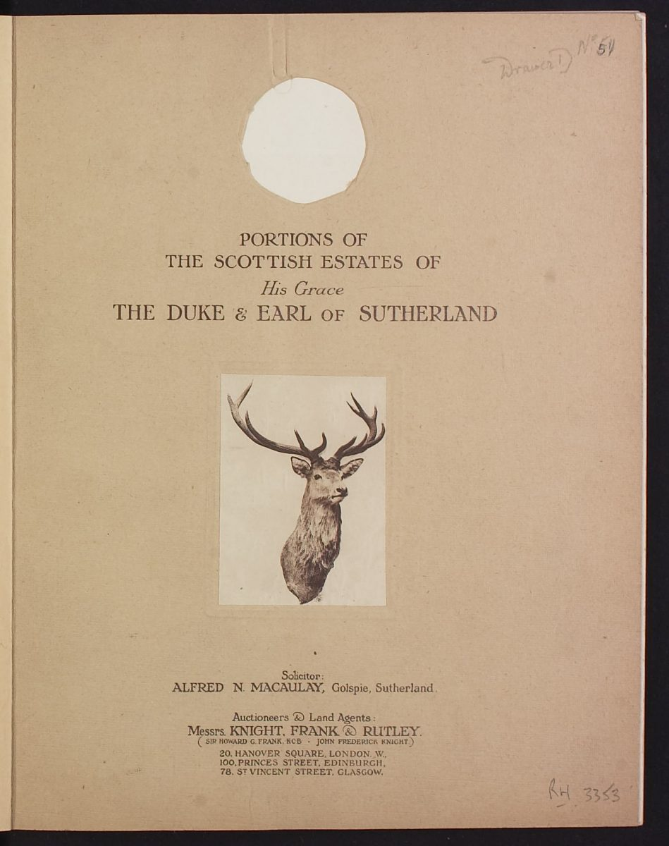 Knight, Frank and Rutley, Messrs. (1919) Portions of the Scottish Estates of His Grace the Duke and Earl of Sutherland, Edinburgh.